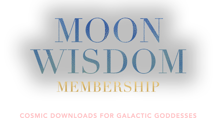 Moon Wisdom Membership | Cosmic downloads for Galactic Goddesses