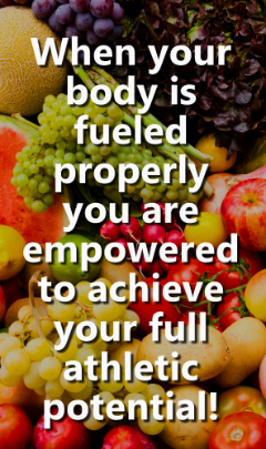 When your body is fueled properly you are empowered to achieve your full athletic potential!